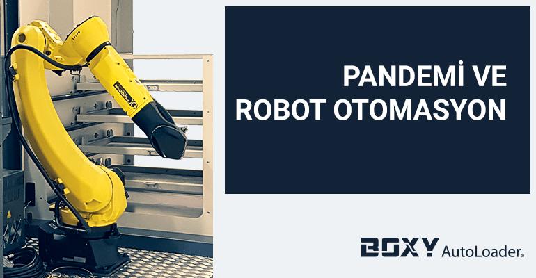 pandemi döneminde robot otomasyon